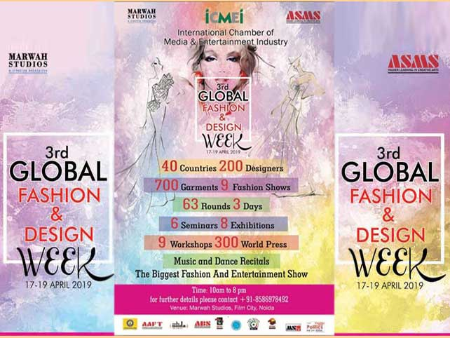3rd Global Fashion And Design Week from 17th to 19th April